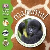 Dorling Kindersley EYE KNOW: MAMMAL - DK cena od 108 Kč