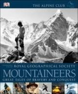 Dorling Kindersley MOUNTAINEERS (ROYAL GEOGRAPHICAL SOCIETY) cena od 719 Kč