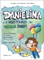 Bonacci Editore DANIELINA E IL MISTERO DEI PANTALONI SMARRITI A1-A2 libro+CD... cena od 568 Kč