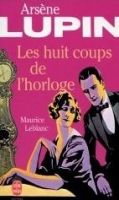 HACH-BEL ARSENE LUPIN: LES HUIT COUPS DE L´HORLOGE - LEBLANC, M. cena od 191 Kč