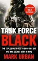 Little, Brown Book Group TASK FORCE BLACK: THE EXPLOSIVE TRUE STORY OF THE SAS AND TH... cena od 265 Kč