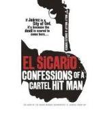 TBS EL SICARIO: CONFESSIONS OF A CARTEL HIT MAN - MOLLOY, M., BO... cena od 290 Kč