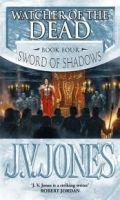 Littlehampton THE SWORD OF SHADOWS: BOOK 4: WATCHER OF THE DEAD - JONES, J... cena od 265 Kč