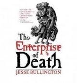 Little, Brown Book Group THE ENTERPRISE OF DEATH - BULLINGTON, J. cena od 265 Kč