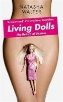Littlehampton LIVING DOLLS: THE RETURNS OF SEXISM - WALTER, N. cena od 298 Kč
