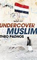 TBS UNDERCOVER MUSLIM: A JOURNEY INTO YEMEN - PADNOS, T. cena od 285 Kč