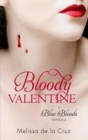 Little, Brown Book Group BLOODY VALENTINE: A BLUE BLOODS NOVELLA - DE LA CRUZ, M. cena od 231 Kč