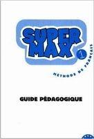 HACH-FLE SUPER MAX 1 GUIDE PEDAGOGIQUE - DENISOT, H., MARTIN, C. M. cena od 486 Kč