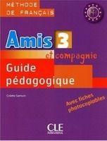 CLE international AMIS ET COMPAGNIE 3 GUIDE PEDAGOGIQUE - COLETTE, S. cena od 358 Kč