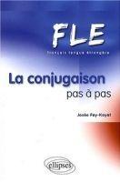 ELLIPSES EDITION MARKETING FLE LA CONJUGAISON PAS A PAS - FAY, LAYAT, J. cena od 378 Kč