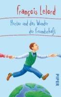 Piper Verlag LELORD, HECTOR UND DAS WUNDER DER FREUNDSCHAFT cena od 243 Kč