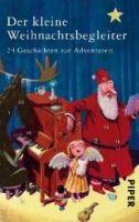 Piper Verlag DER KLEINE WEIHNACHTSBEGLEITER. 24 GESCHICHTEN ZUR ADVENTSZE... cena od 222 Kč