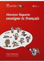 Jana Dlouhá Monsieur Baguette enseigne le francais - Maternová, E. cena od 88 Kč