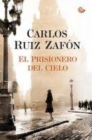 Editorial Planeta, S.A. EL PRISIONERO DEL CIELO - ZAFON, C. R. cena od 603 Kč