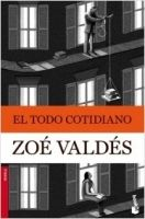 Editorial Planeta, S.A. EL TODO COTIDIANO - VALDES, Z. cena od 224 Kč