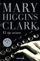 RANDOM HOUSE MONDADORI EL OJO AVIZOR - HIGGINS CLARK, M. cena od 200 Kč