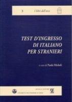 Bonacci Editore TEST D´INGRESSO DI ITALIANO PER STRANIERI - MICHELI, P. cena od 364 Kč