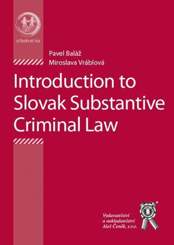 Aleš Čeněk Introduction to the Substantial Criminal Law - Baláž Pavel, ... cena od 123 Kč