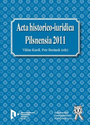 Aleš Čeněk Acta historico-iuridica Pilsnensia 2011 - Knoll Vilém, Berán... cena od 42 Kč