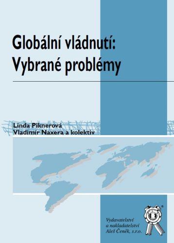 Aleš Čeněk Globální vládnutí: vybrané problémy - Piknerová Linda, Naxer... cena od 140 Kč