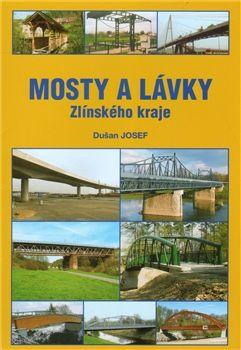 Dušan Josef: Mosty a lávky Zlínského kraje cena od 68 Kč