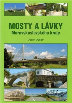 Josef Dušan: Mosty a lávky Moravskoslezského kraje cena od 68 Kč