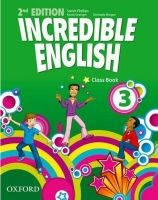 OUP ELT INCREDIBLE ENGLISH 2nd Edition 3 CLASS BOOK - PHILLIPS, S. cena od 232 Kč