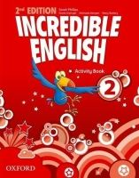 OUP ELT INCREDIBLE ENGLISH 2nd Edition 2 ACTIVITY BOOK - PHILLIPS, S... cena od 168 Kč