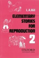 OUP ELT ELEMENTARY STORIES FOR REPRODUCTION Second Series - HILL, L.... cena od 225 Kč