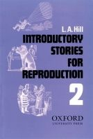 OUP ELT INTRODUCTORY STORIES FOR REPRODUCTION Second Series - HILL, ... cena od 202 Kč