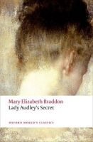 OUP References LADY AUDLEY´S SECRET (Oxford World´s Classics New Edition) -... cena od 165 Kč