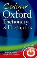 OUP References COLOUR OXFORD DICTIONARY AND THESAURUS Third Edition Revised... cena od 216 Kč