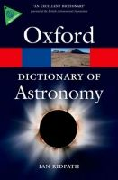 OUP References OXFORD DICTIONARY OF ASTRONOMY 2nd Edition Revised (Oxford P... cena od 347 Kč