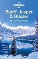 Lonely Planet LP BANFF, JASPER AND GLACIER NATIONAL PARKS - BERRY, O. cena od 0 Kč