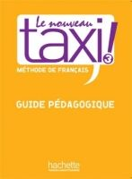 HACH-FLE LE NOUVEAU TAXI 3 GUIDE PEDAGOGIQUE - MENAND, R. cena od 507 Kč
