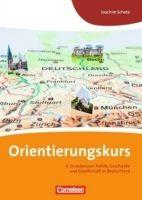 Cornelsen Verlagskontor GmbH ORIENTIERUNGSKURS GRUNDWISSEN POLITIK, GESCHICHTE UND GESELL... cena od 172 Kč