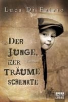 Verlagsgruppe Lübbe GmbH DER JUNGE, DER TRÄUME SCHENKTE - DI FULVIO, L. cena od 252 Kč
