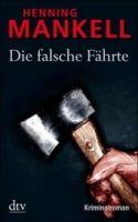 Deutscher Taschenbuch Verlag DIE FALSCHE FÄHRTE - MANKELL, H. cena od 249 Kč