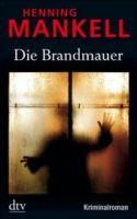 Deutscher Taschenbuch Verlag DIE BRANDMAUER - MANKELL, H. cena od 252 Kč