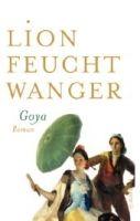 Aufbau Verlag GOYA oder Der arge Weg der Erkenntnis - FEUCHTWANGER, L. cena od 333 Kč