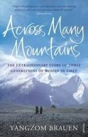 Random House UK ACROSS MANY MOUNTAINS: THREE DAUGHTERS OF TIBET - BRAUEN, Y. cena od 197 Kč