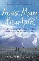 Random House UK ACROSS MANY MOUNTAINS: THREE DAUGHTERS OF TIBET - BRAUEN, Y. cena od 217 Kč