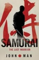 Transworld Publishers SAMURAI THE LAST WARRIOR - MAN, J. cena od 217 Kč