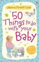 Usborne Publishing 50 THINGS TO DO WITH YOUR BABY 12 MOTHS PLUS (USBORNE PARENT... cena od 220 Kč