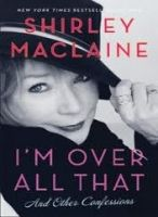 Simon&Schuster Inc. I´M OVER ALL THAT AND OTHER CONFESSIONS - MACLAINE, S. cena od 166 Kč