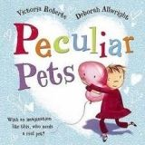 Scholastic Ltd. PECULIAR PETS - ROBERTS, V., ALLWRIGHT, D. cena od 162 Kč