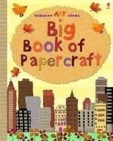 Usborne Publishing BIG BOOK OF PAPERCRAFT - WATT, F. cena od 272 Kč