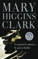 RANDOM HOUSE MONDADORI LE GUSTA LA MUSICA, LE GUSTA BAILAR - HIGGINS CLARK, M. cena od 0 Kč
