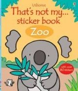 Usborne Publishing THAT´S NOT MY ZOO STICKER BOOK - WATT, F. cena od 136 Kč