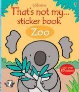 Usborne Publishing THAT´S NOT MY ZOO STICKER BOOK - WATT, F. cena od 123 Kč